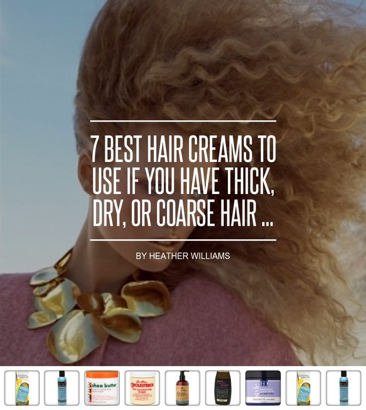 7 Best Hair #Creams to Use if You Have Thick, Dry, or Coarse Hair ...