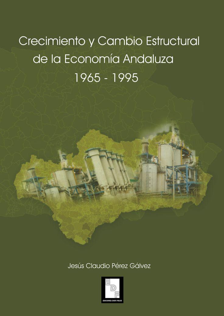 #Editorial. Crecimiento y cambio estructural de la economía andaluza. 1965-1995. Jesús C. Pérez Gálvez.