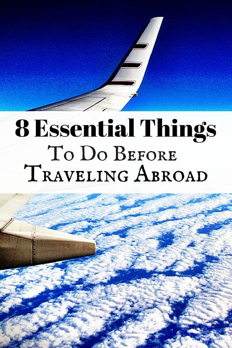 8 Essential Things to do Before Traveling Abroad