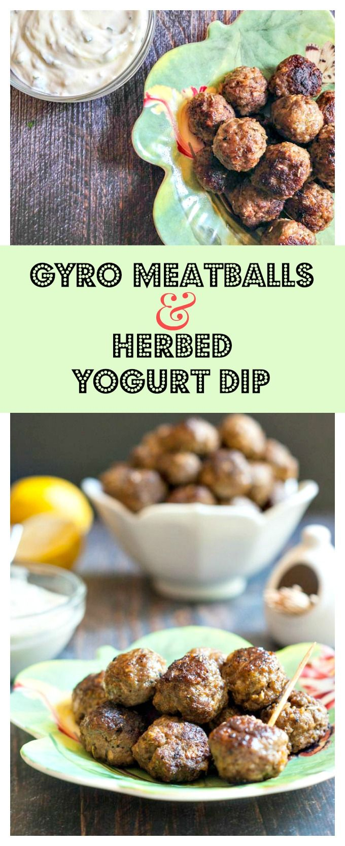 These gyro meatballs & herbed yogurt dip are a fun dish to make for any party. #SundaySupper