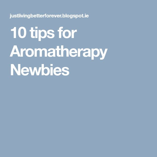 10 tips for Aromatherapy Newbies