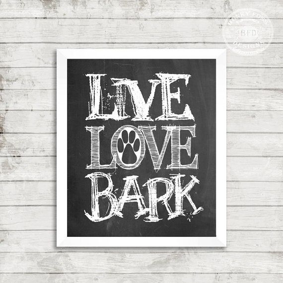 Live, Love, Bark, Dog,Printable, Digital Download, Paw Print, Chalkboard Printable, Pet, Dog Mom, Dog Art, Dog Print, Bark, Woof