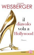 Lauren Weisberger - Il diavolo vola a Hollywood