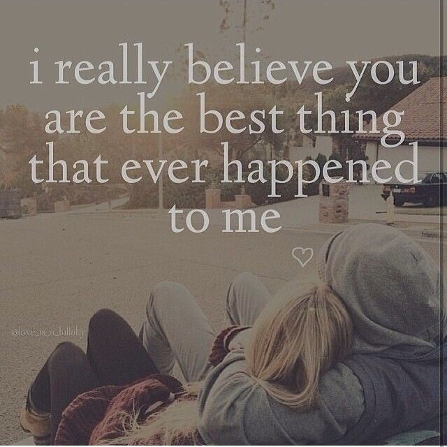 You Are The Best Thing That Happened To Me Love Quotes Pinterest