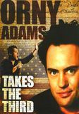 Orny Adams Takes the Third [DVD] [English] [2010]
