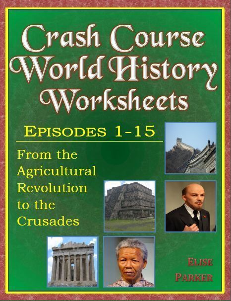 Jumbo money-saving bundle of 15 Crash Course History Worksheets. Covers Episodes 1-15 including • Agricultural Revolution • Indus Valley Civilization • Mesopotamia • Ancient Egypt • Persians and Greeks • Buddha • Mandate of Heaven and Confucius • Alexander the Great • Silk Road • Roman Republic and Empire • Christianity and Judaism • Fall of the Roman Empire • Islam, the Quran, and the Five Pillars • Dark Ages • Crusades Bring History to life with Crash Course Worksheets!