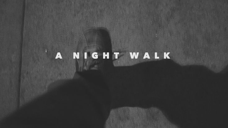 A Night Walk (1-Minute Film)