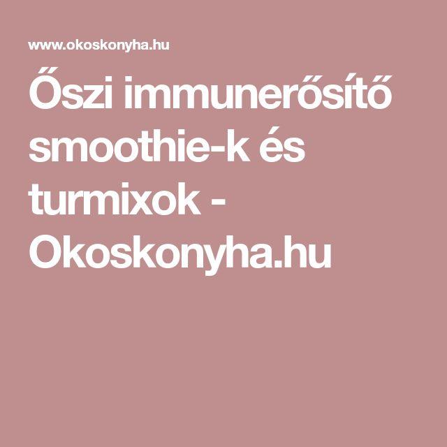 Őszi immunerősítő smoothie-k és turmixok - Okoskonyha.hu