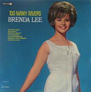 Brenda Lee - Too Many Rivers: buy LP, Mono at Discogs