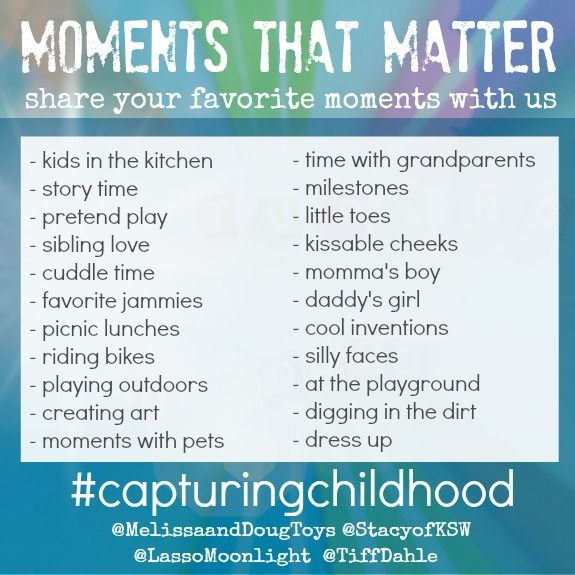 Send us your Moments that Matter pics of you Capturing Childhood on Instagram at @Melissa Squires & Doug Toys @Stacy Stone of KSW @Zina Harrington Harrington @Tiffany Dahle