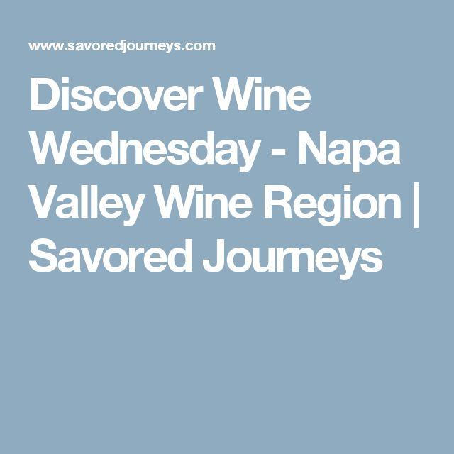 Discover Wine Wednesday - Napa Valley Wine Region | Savored Journeys
