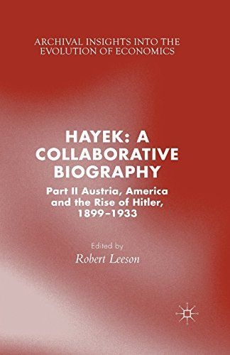Hayek: A Collaborative Biography: Part II, Austria, America and the Rise of Hitler, 1899-1933