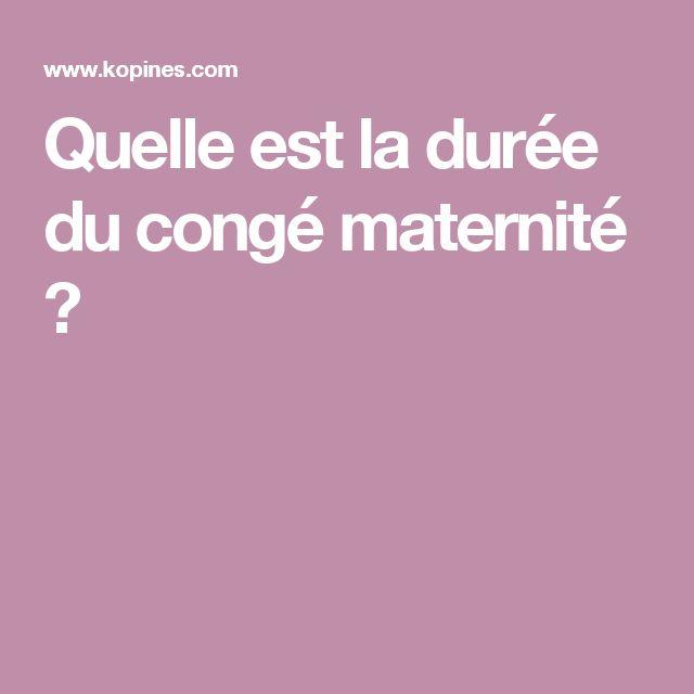 Quelle est la durée du congé maternité ?