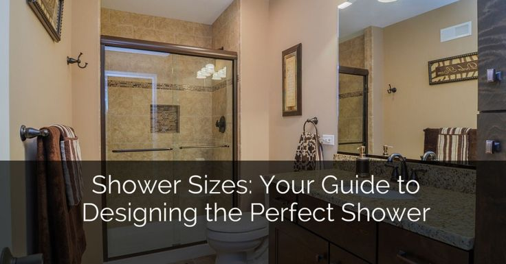 Shower Sizes: Your Guide to Designing the Perfect Shower :http://www.sebringservices.com/shower-sizes-your-guide-to-designing-the-perfect-shower/