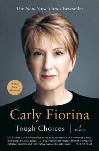 Tough Choices: A Memoir: Carly Fiorina: 9781591841814: Amazon.com: Books