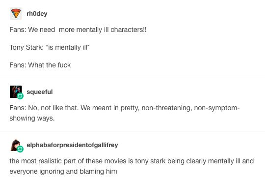Tony is an amazing character. I don't think everything he does is right, but I think everything he does is an attempt to do something right. Tony is such a realistic character because he's always trying to do his best, and always messing up. I'm not usually on,his side of things, but I love him nonetheless.