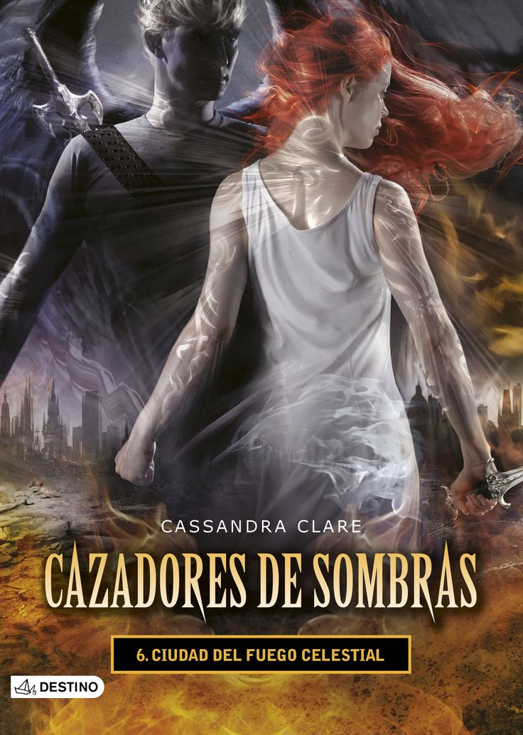 Ciudad del fuego celestial. Cazadores de sombras 6, de Cassandra Clare -  Editorial: Destino - Signatura: J CLA ciu - Código de barras: 3311034