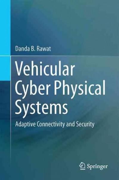 Vehicular Cyber Physical Systems: Adaptive Connectivity and Security