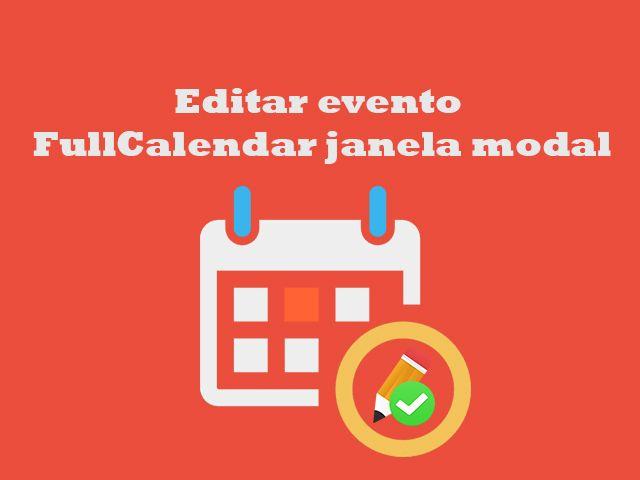 Como editar um evento no FullCalendar com janela modal do Bootstrap no banco de dados com mysqli