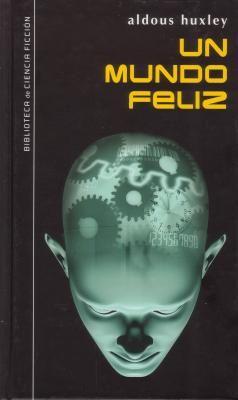 """""""UN MUNDO FELIZ"""" (Novela de genero distopico publicada en 1932) de Aldous Huxley. Frase célebre: «...La felicidad real siempre aparece escuálida por comparación con las compensaciones que ofrece la desdicha.»"""