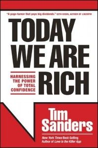 Today We Are Rich, Tim Sanders