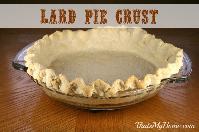 Lard Pie Crust - That's My Home