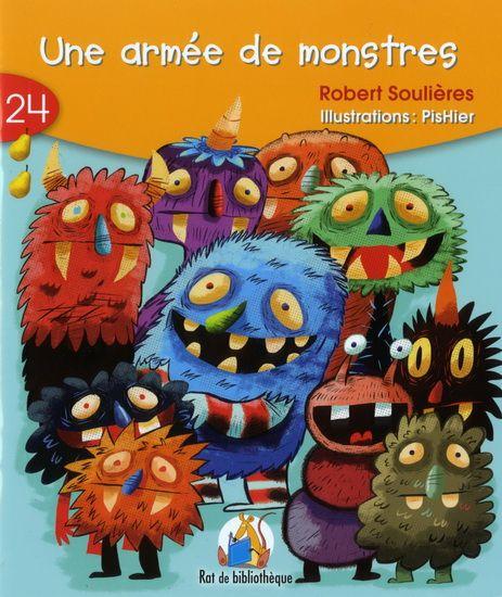 Gr 2 : Rat de bibliothèque - Jaune #24 (Niveau 2) Une armée de monstres par Robert Soulière
