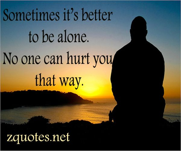 Better Off Alone Sad Quote: 241 Best Sad Quotes Images On Pinterest