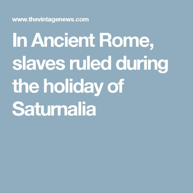 an overview of the roman holiday of saturnalia Why christmas is really just a roman holiday thank the  rome's saturnalia  was a curious mixture of ancient fertility rite and social event.