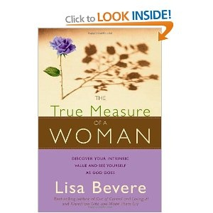 The True Measure of A Woman: Discover Your Intrinsic Value As You Learn To See Yourself As God Sees You