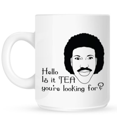 Lionel Richtea - Hello Is It Tea You're Looking For? 10oz Ceramic Mug