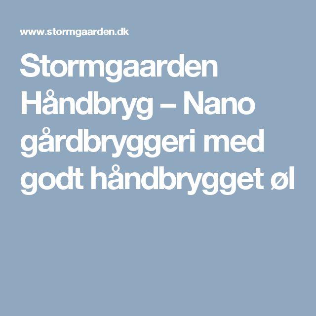 Stormgaarden Håndbryg – Nano gårdbryggeri med godt håndbrygget øl
