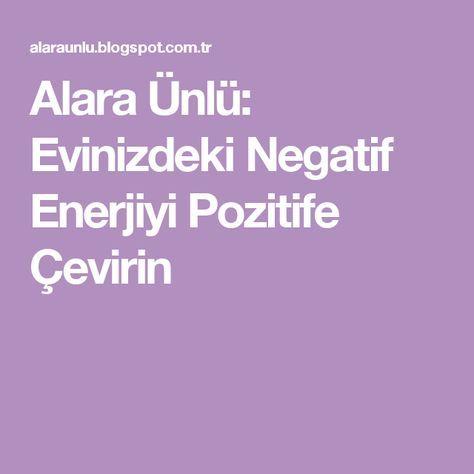 Alara Ünlü: Evinizdeki Negatif Enerjiyi Pozitife Çevirin