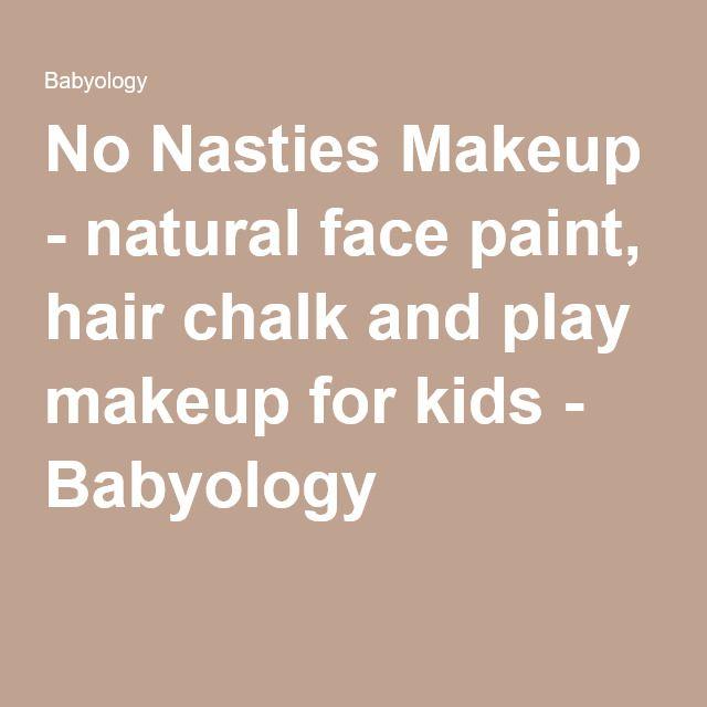 No Nasties Makeup - natural face paint, hair chalk and play makeup for kids - Babyology