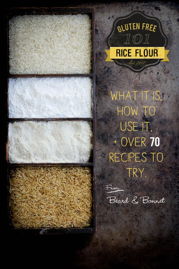 Gluten Free 101: Rice Flour {Beard and Bonnet} #glutenfree
