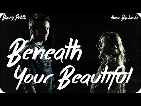 Beneath Your Beautiful - Labrinth ft. Emeli Sande Cover (Danny Padilla & Annie Bardonski) - YouTube