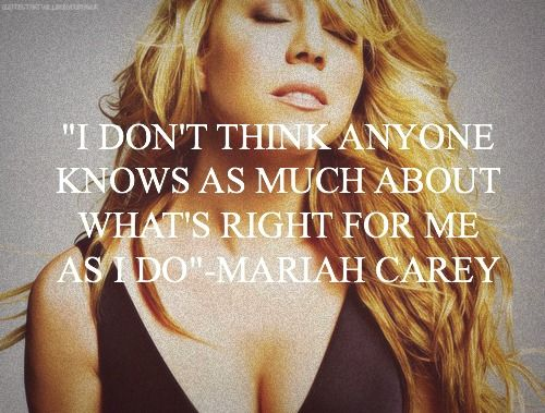 mariah carey, quotes, about yourself, sayings