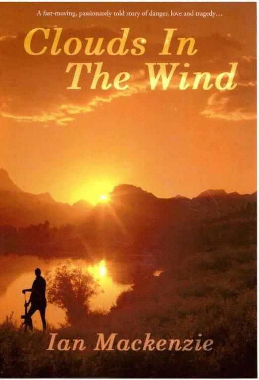 #IAN1 Clouds In The Wind; A novel you simply do not want to miss See reviews at:- http://amazon.com/author/ianmackenzie-southafrica…