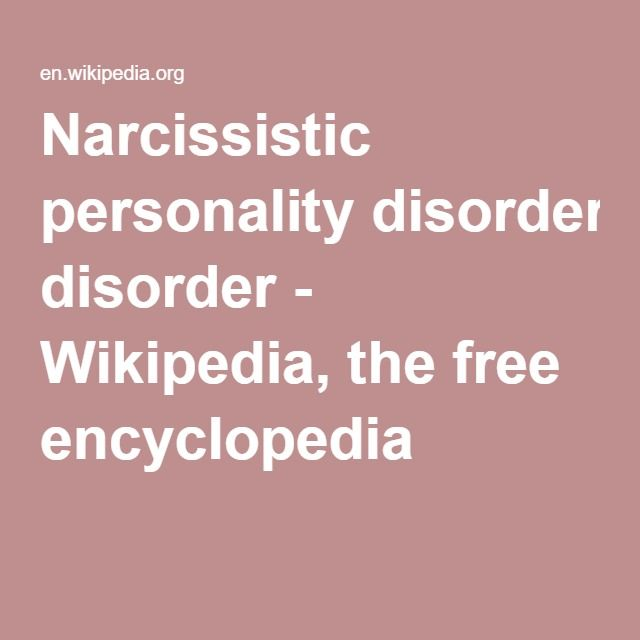 Narcissistic personality disorder - Wikipedia, the free encyclopedia