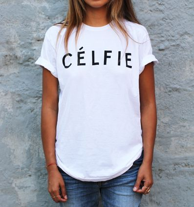 Totally just bought this! Thanks @Julie Williams @Fashionista_com - #fashion Introducing the Shirt the Internet Has Been Waiting for: Célfie