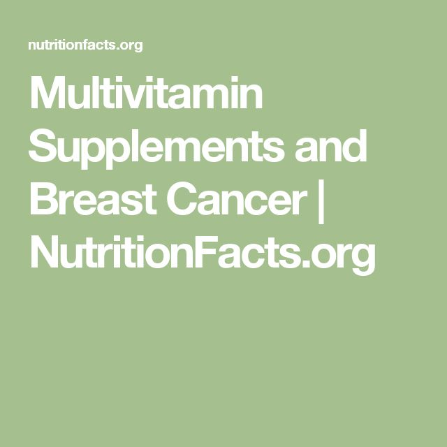Multivitamin Supplements and Breast Cancer | NutritionFacts.org