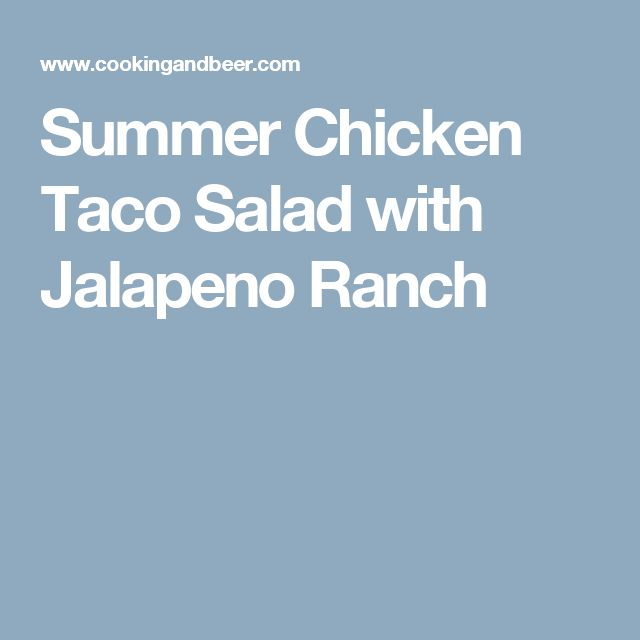 Summer Chicken Taco Salad with Jalapeno Ranch