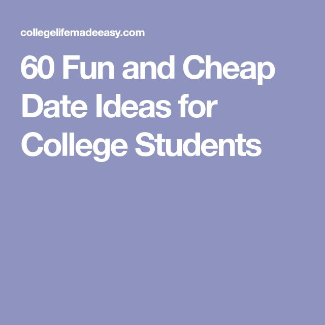 60 Fun and Cheap Date Ideas for College Students