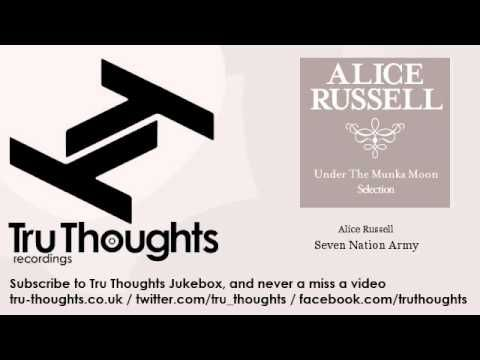 Alice Russell - Seven Nation Army - feat. Nostalgia 77 - Tru Thoughts Ju...