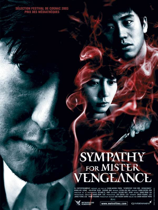 "Sympathy for Mr. Vengeance (Korean:복수는 나의 것) is a 2002 South Korean film directed by Park Chan-wook which follows the character Ryu trying to earn enough money for his sister's kidney transplant and the path of vengeance that follows. It is the first part of The Vengeance Trilogy and is followed by Oldboy (2003) and Sympathy for Lady Vengeance (2005). The original Korean title means ""Vengeance is Mine"" or ""Revenge is Mine""."