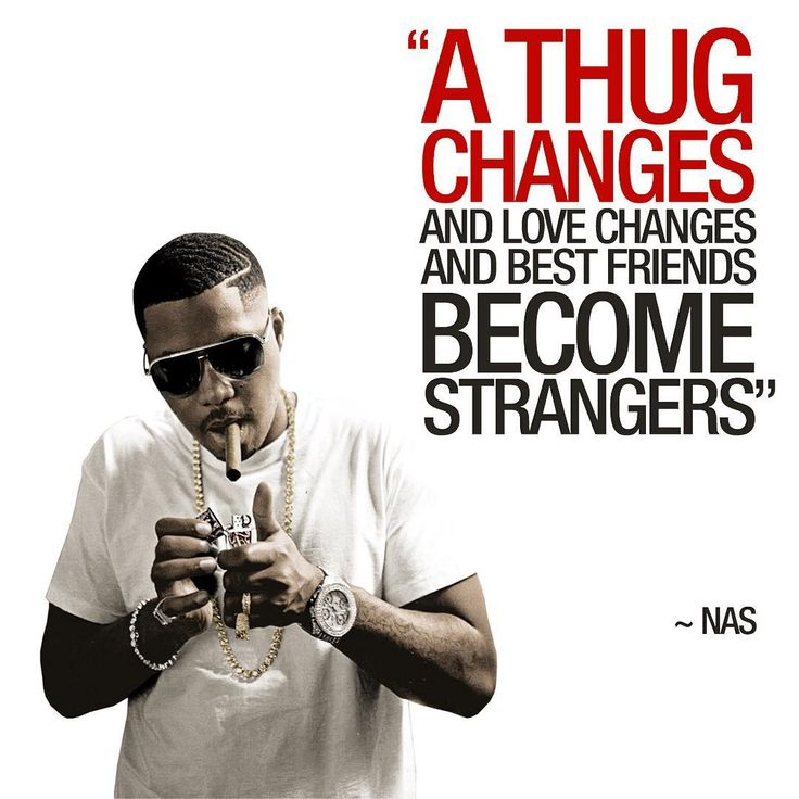 """A thug changes and love changes and best friends become strangers"" ~ Nas #nas…"