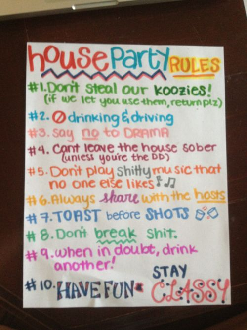 House Party Rules. Pretty much Team Awesome's Beach Week/ Spring Break rules. @Tiffany Thomas @Tish Chambers Chambers Smith for more great ideas visit www.thepartyguide.co.uk