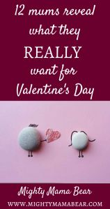 12 Mums Reveal What They Really Want For Valentine's Day.