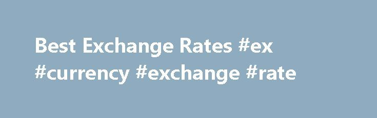 Best Exchange Rates #ex #currency #exchange #rate http://currency.nef2.com/best-exchange-rates-ex-currency-exchange-rate/  #best exchange rates # Bank-Beating Exchange Rates Frequently Asked Questions Want to know more about the services offered by TorFX? Below are some of the questions we get asked the most. Would transferring funds with TorFX be easier than using my bank? While using your bank for foreign currency transfers might seem like the simplest option, using a specialist broker…