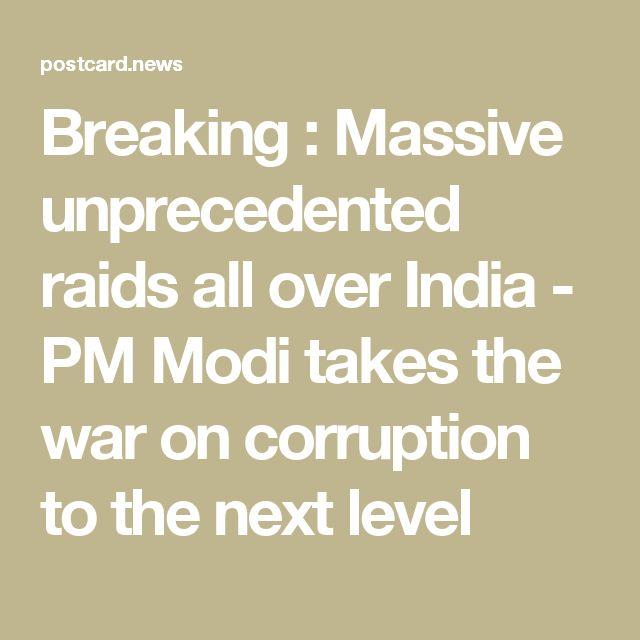 Breaking : Massive unprecedented raids all over India - PM Modi takes the war on corruption to the next level